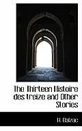 The Thirteen Histoire Des Treize and Other Stories