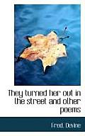 They Turned Her Out in the Street and Other Poems