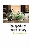 Ten Epochs of Church History