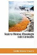 Teatro Minimo; Monologhi Editi Ed Inediti