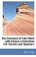 The Substance of Faith Allied with Science a Catechism for Parents and Teachers
