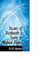 Stuart of Dunleath a Story of Modern Times