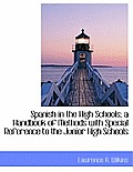 Spanish in the High Schools; A Handbook of Methods with Special Reference to the Junior High Schools