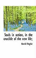 Souls in Action, in the Crucible of the New Life;