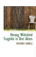 Herzog Widukind Tragodie in Drei Akten