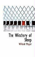 The Witchery of Sleep