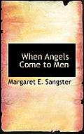 When Angels Come to Men
