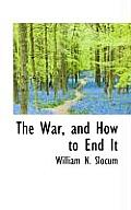 The War, and How to End It