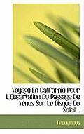 Voyage En Californie Pour L'Observation Du Passage de V Nus Sur Le Disque Du Soleil...