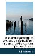 Vocational Psychology: Its Problems and Methods; With a Chapter on the Vocational Aptitudes