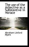 The Use of the Adjective as a Substantive in Horace
