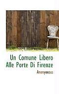 Un Comune Libero Alle Porte Di Firenze