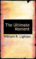 The Ultimate Moment