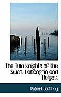 The Two Knights of the Swan, Lohengrin and Helyas.