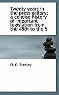 Twenty Years in the Press Gallery; A Concise History of Important Legislation from the 48th to the 5