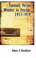 Turmoil; Verses Written in France, 1917-1919