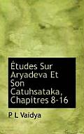 Etudes Sur Aryadeva Et Son Catuhsataka, Chapitres 8-16
