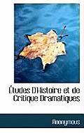 Tudes D'Histoire Et de Critique Dramatiques