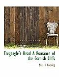 Tregeagle's Head a Romance of the Cornish Cliffs