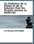 Du Probl Me de La MIS Re Et de Sa Solution Chez Les Peuples Anciens Et Modernes