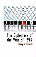 The Diplomacy of the War of 1914