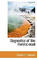 Diagnostics of the Fundus Oculi