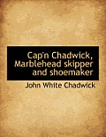 Cap'n Chadwick, Marblehead Skipper and Shoemaker