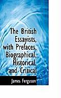 The British Essayists, with Prefaces, Biographical, Historical, and Critical