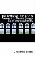 The Battle of Lake Erie or Answers to Messrs Burges Duer and MacKenzie