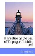 A Treatise on the Law of Employers' Liability Acts