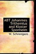 Abt Johanmes Trithemlus and Kloster Sponheim