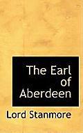 The Earl of Aberdeen
