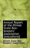 Annual Report of the Illinois State Bee-Keepers' Association [Microform]