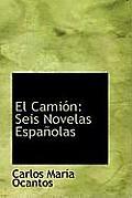 El Cami N: Seis Novelas Espa Olas