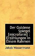 Der Goldene Spiegel [Microform]: Erzahlungen in Einem Rahmen
