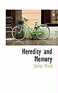 Heredity and Memory