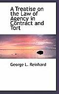 A Treatise on the Law of Agency in Contract and Tort