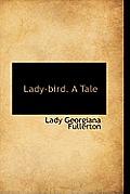 Lady-Bird. a Tale