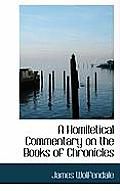 A Homiletical Commentary on the Books of Chronicles