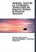 Anatole, Suivi de La Compagne. Traductions de Maurice R Mon & Maurice Vaucaire