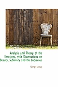 Analysis and Theory of the Emotions, with Dissertations on Beauty, Sublimity and the Ludicrous