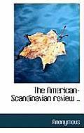 The American-Scandinavian Review ..