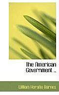 The American Government ..