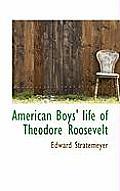 American Boys' Life of Theodore Roosevelt