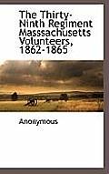 The Thirty-Ninth Regiment Masssachusetts Volunteers, 1862-1865