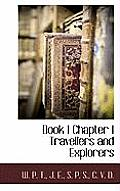 Book I Chapter I Travellers and Explorers