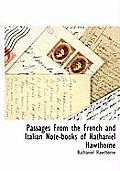 Passages from the French and Italian Note-Books of Nathaniel Hawthorne