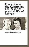 Education as the Controlling Factor in the Physical Life of Woman