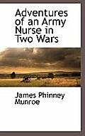 Adventures of an Army Nurse in Two Wars