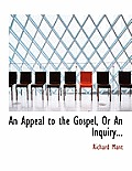 An Appeal to the Gospel, or an Inquiry...